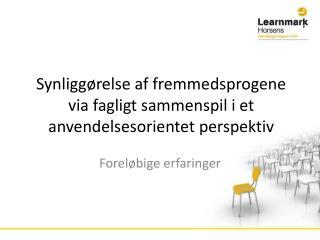 Synliggørelse af fremmedsprogene via fagligt sammenspil i et  anvendelsesorientet  perspektiv