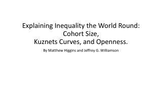 Explaining Inequality the World Round: Cohort Size,  Kuznets Curves, and Openness.