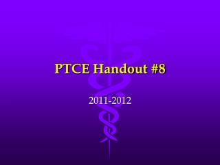 PTCE Handout #8