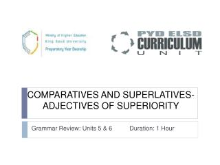 COMPARATIVES AND SUPERLATIVES- ADJECTIVES OF SUPERIORITY