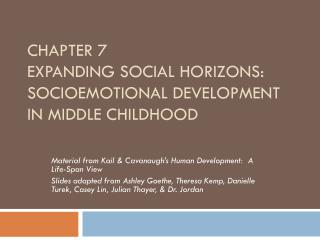 Chapter 7 Expanding Social Horizons:   Socioemotional  Development in Middle Childhood