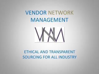 VENDOR NETWORK MANAGEMENT