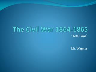 The Civil War 1864-1865