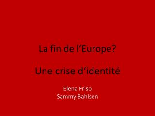 La fin de l'Europe?