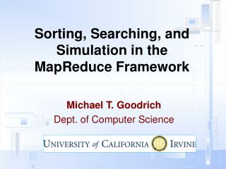 Sorting, Searching, and Simulation in the  MapReduce Framework