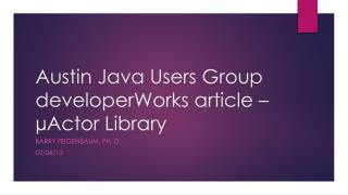Austin Java Users Group developerWorks article –  µActor Library