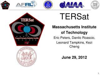 TERSat Massachusetts Institute of Technology Eric Peters, Danilo Roascio,