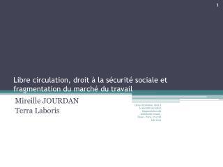 Libre circulation, droit à la sécurité sociale et fragmentation du marché du travail