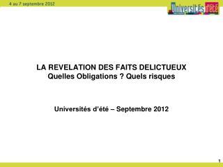 LA REVELATION DES FAITS DELICTUEUX Quelles Obligations ? Quels risques