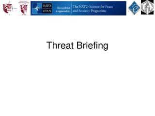 Threat Briefing