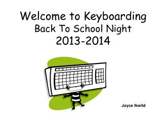 Welcome to Keyboarding Back To School Night  2013-2014