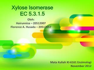 Xylose Isomerase EC 5.3.1.5