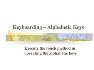 Keyboarding – Alphabetic Keys