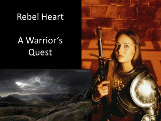Rebel Heart A Warrior�s Quest