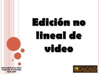 Universidad de Los Andes Producción de Televisión Abril, 2009
