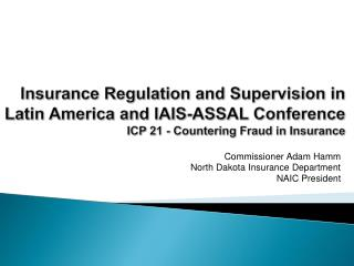 Commissioner Adam Hamm North Dakota Insurance Department NAIC President