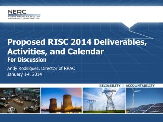 Proposed RISC 2014 Deliverables, Activities, and Calendar For Discussion