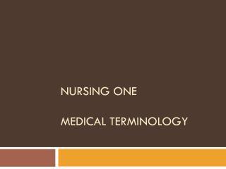 NURSING ONE Medical Terminology