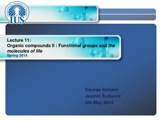 Lecture  11 : Organic compounds II :  Functional groups and  the molecules of life
