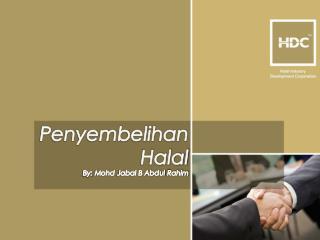 Penyembelihan  Halal By:  Mohd  Jabal B Abdul  Rahim