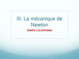 III. La mécanique de Newton