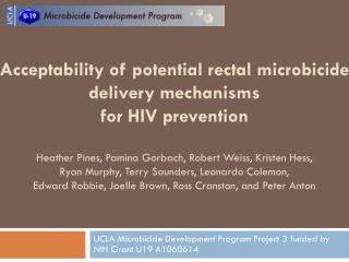 UCLA Microbicide Development Program Project 3 funded by NIH Grant U19 A1060614