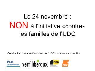 Le 24  novembre  : NON  à  l'initiative  « contre » les  familles  de  l'UDC