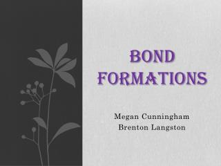 Bond Formations