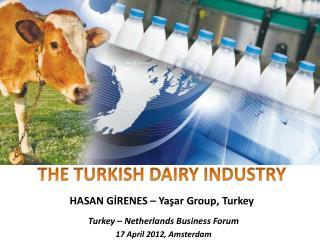 THE TURKISH DAIRY INDUSTRY HASAN GİRENES – Yaşar Group, Turkey