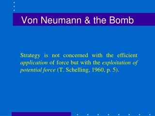 Von Neumann & the Bomb
