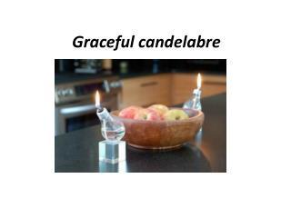 Graceful candelabre