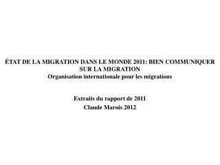 Extraits du rapport de 2011 Claude  Marois  2012