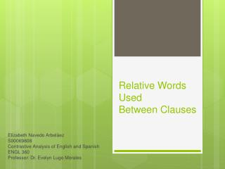 Relative Words Used  Between Clauses