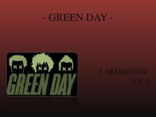 - GREEN DAY -