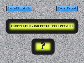 L�effet Streisand peut-il �tre censur�