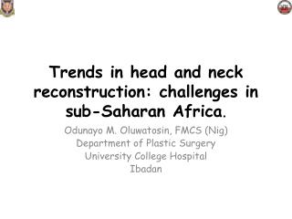 Trends in head and neck reconstruction: challenges in sub-Saharan Africa .