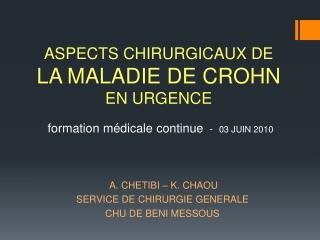 A. CHETIBI – K. CHAOU SERVICE DE CHIRURGIE GENERALE CHU DE BENI MESSOUS