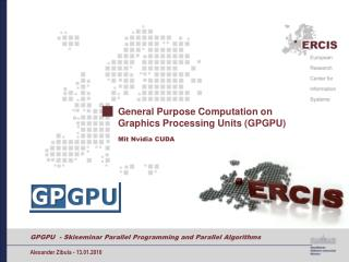 General Purpose Computation on Graphics Processing Units (GPGPU)