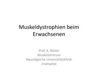 Muskeldystrophien beim Erwachsenen