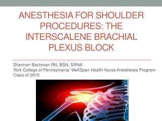 anesthesia for shoulder procedures: the Interscalene Brachial plexus block