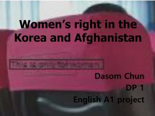 Women's right in the Korea and Afghanistan