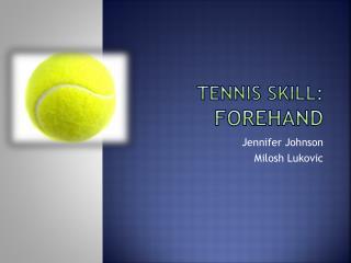 Tennis Skill: Forehand