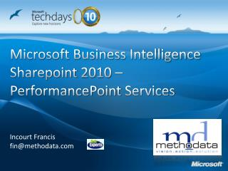 Microsoft Business Intelligence Sharepoint  2010 –  PerformancePoint  Services