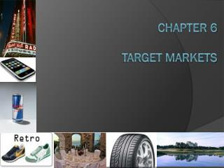 Chapter 6 target  markets
