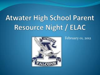 Atwater High School Parent Resource Night / ELAC