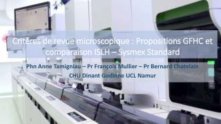 Critères de revue microscopique : Propositions GFHC et comparaison ISLH –  Sysmex  Standard
