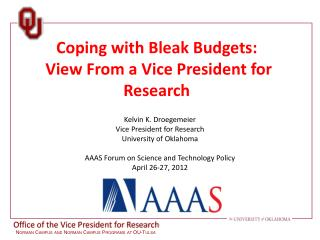 Coping with Bleak Budgets:  View From a Vice President for Research