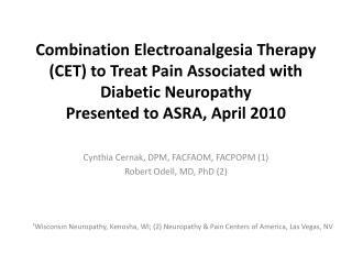 Cynthia Cernak,  DPM ,  FACFAOM, FACPOPM (1)  Robert Odell, MD, PhD (2)