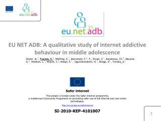 EU NET  ADB : A qualitative study of internet addictive  behaviour  in middle adolescence