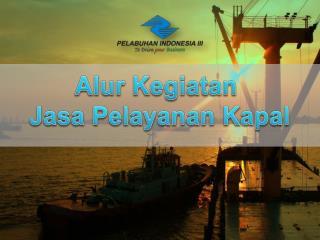 Alur Kegiatan Jasa Pelayanan Kapal